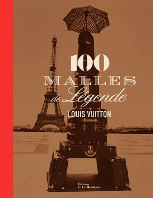 Louis Vuitton : 100 malles de légende - de la martiniere - 9782732439563 -