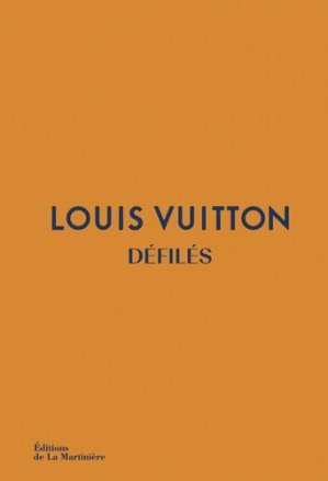 Louis Vuitton Défilés - de la martiniere - 9782732484822 -