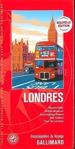 Londres. Westminster, British Museum, Buckingham Palace, Tate Gallery, Tour de Londres - gallimard - 9782742451180 -