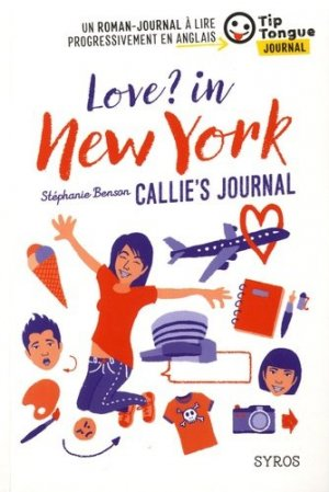 Love ? In New York - Callie's journal - syros - 9782748524703 -