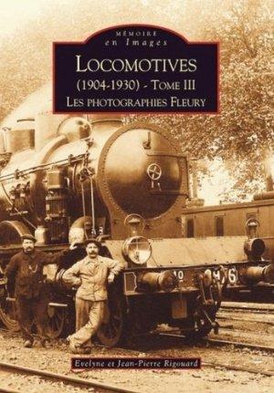 Locomotives (1904-1930). Tome 3, Les photographies Fleury - alan sutton - 9782849109335 -