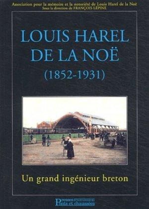 Louis Harel de la Noë (1852-1931). Un grand ingénieur breton - presses de l'ecole nationale des ponts et chaussees - 9782859783815 -