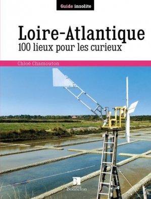 Loire Atlantique 100 lieux pour les curieux - christine bonneton - 9782862536965 -