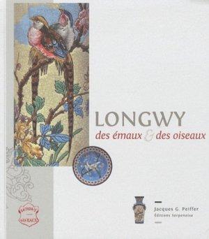 Longwy des émaux et des oiseaux - serpenoise - 9782876928633 -
