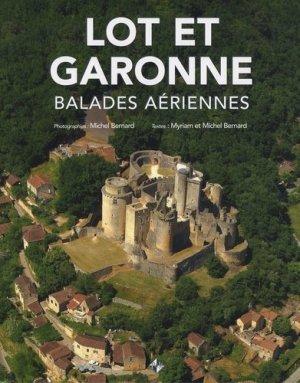 Lot et Garonne. Balades aériennes - Patrimoines and Médias - 9782916757438 -