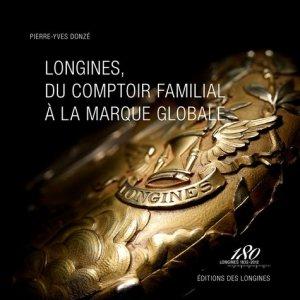 Longines, du comptoir familial à la marque globale - alphil - 9782970083122 -