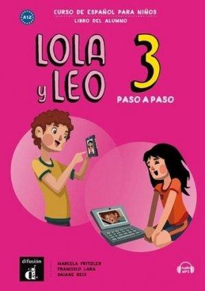 Lola y Leo paso a paso 3. Livre de l'élève - Difusión Centro de Investigación y publicaciones de idiomas - 9788417710712 -