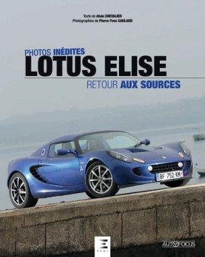 Lotus elise, retour aux sources - etai - editions techniques pour l'automobile et l'industrie - 9791028300746 -