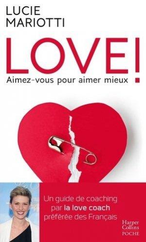 Love ! Aimez-vous pour aimer mieux. Un guide de coaching par la Love Coach préférée des français - HarperCollins France - 9791033906506 -