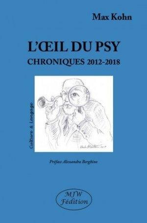L'oeil du psy. Chroniques 2012-2018 - mjw  - 9791090590717 - majbook ème édition, majbook 1ère édition, livre ecn major, livre ecn, fiche ecn