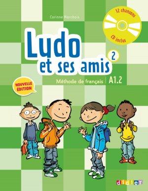 Ludo et ses Amis 2 A1.2 (éd.2015) : Livre et CD Audio - didier - 9782278081233 -