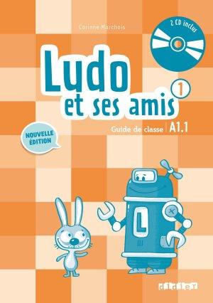 Ludo et ses Amis 1 A1.1 (éd. 2015) : Guide Pédagogique et 2 CD Audio - didier - 9782278081257 -