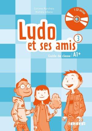 Ludo et ses Amis 3 A1+ (éd. 2015) : Guide Pédagogique et 2 CD Audio - didier - 9782278081271 -
