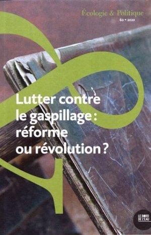 Lutter contre le Gaspillage: Réforme ou révolution? - le bord de l'eau - 9782356876980 -