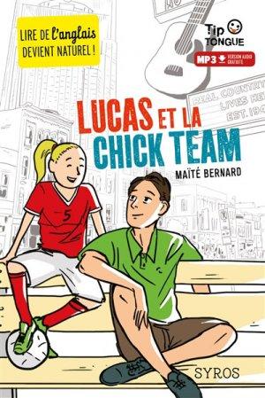 Lucas et la Chick Team - Syros - 9782748521580 -