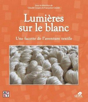 Lumières sur le blanc. Une facette de l'aventure textile - Sepia - 9782842802516 -
