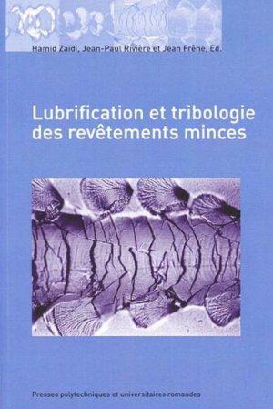 Lubrification et tribologie des revêtements minces - presses polytechniques et universitaires romandes - 9782880748340 -