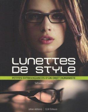 Lunettes de style. Petites extravagances d'un objet humaniste - Alban Editions - 9782911751639 -