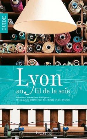 Lyon au fil de la soie - lieux dits - 9782362191299 -