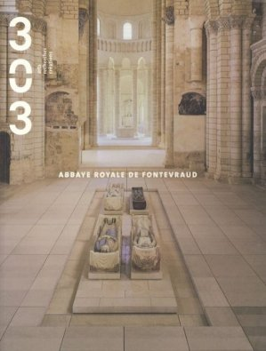 303 Arts Recherches Créations N° 67/2000 : Abbaye royale de Fontevraud - Association 303 Arts, Recherches et Créations - 3357320004674 -