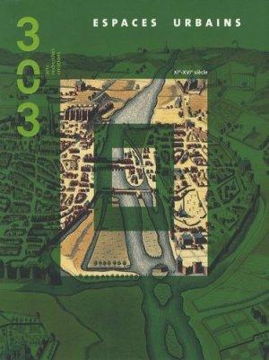303 Arts Recherches Créations N° 98/2007 : Espaces urbains. XIe-XVIe siècle - Association 303 Arts, Recherches et Créations - 3357320704987 -