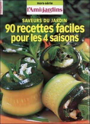 90 recettes faciles pour les 4 saisons - L'Ami des Jardins - 9771277776448 -