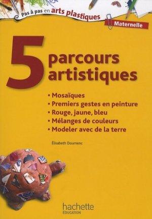 5 parcours artistiques pour la maternelle - Hachette Education - 9782011712394 -