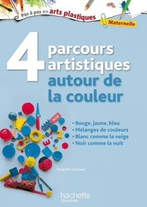 4 parcours artistiques autour de la couleur - Hachette Education - 9782012708945 -