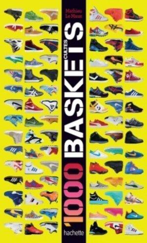 1000 baskets cultes - Hachette - 9782013962704 -