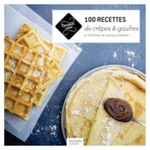 100 recettes de crêpes & gaufres - Hachette - 9782013963749 -