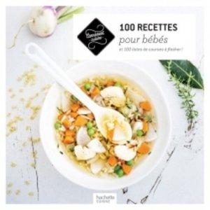100 recettes pour bébés - Hachette - 9782013963763 -