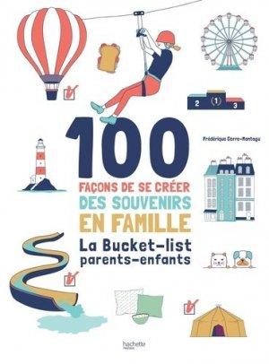 100 façons de se créer des souvenirs en famille - Hachette - 9782017085423 -