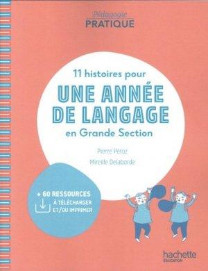11 histoires pour une année de langage en Grande Section - Hachette Education - 9782017099246 -