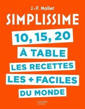 10, 15, 20 à table, les recettes les + faciles du monde - Hachette - 9782019497897 -