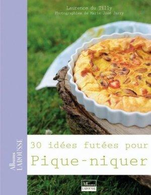 30 idées futées pour pique-niquer - Larousse - 9782035851000 -