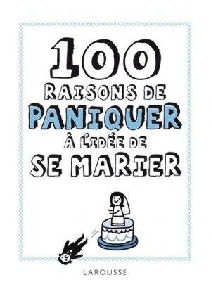 100 raisons de paniquer à l'idée de se marier - Larousse - 9782035887207 -