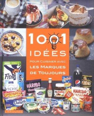 1001 idées pour cuisiner les marques de toujours - Larousse - 9782035890290 -