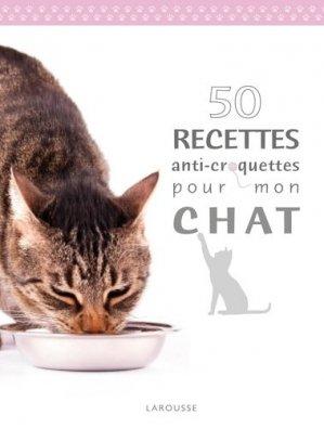 50 recettes anti-croquettes pour mon chat - larousse - 9782035924667 -