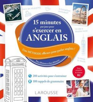 15 minutes par jour pour s'exercer en anglais - Débutants et faux débutants - larousse - 9782035956774