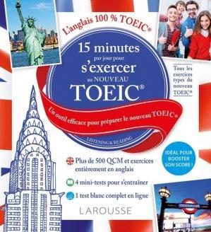 15 minutes par jour pour s'exercer au nouveau TOEIC - larousse - 9782035956781 -