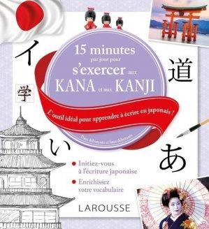 15 minutes par jour pour s'exercer aux Kana et aux Kanjis japonais - Larousse - 9782035956798 -