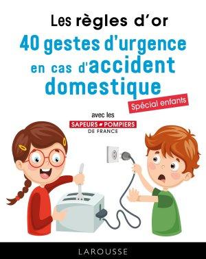 40 gestes d'urgence en cas d'accident domestique : spécial enfants - larousse - 9782035959539