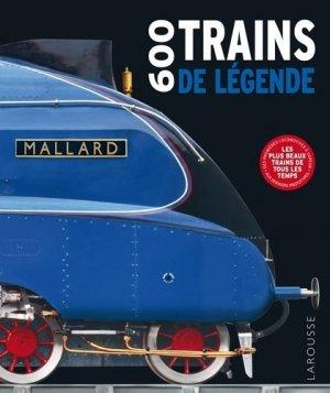 600 Trains de légende - larousse - 9782035963048 -