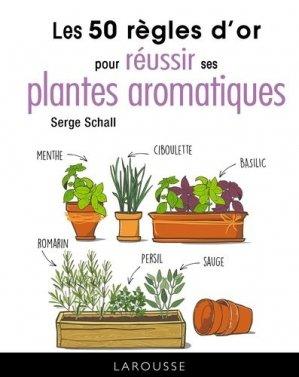 50 règles d'or pour réussir ses plantes aromatiques - larousse - 9782035966193 -