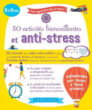 50 activites bienveillantes et anti-stress - Larousse - 9782035972590 -