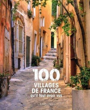 100 villages de France qu'il faut avoir vus - Larousse - 9782035996640 -