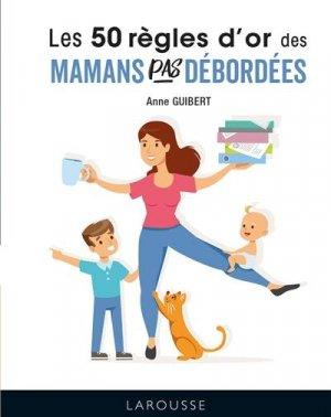 50 règles d'or pour mamans pas débordées - Larousse - 9782035999795 -