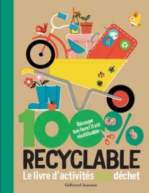 100% recyclable - gallimard editions - 9782075152686 -