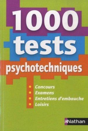 1 000 tests psychotechniques. Concours, examens, entretiens d'embauche, loisirs - Nathan - 9782091654522 -