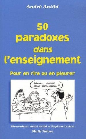 50 paradoxes dans enseignement - Math'Adore - 9782091820132 -